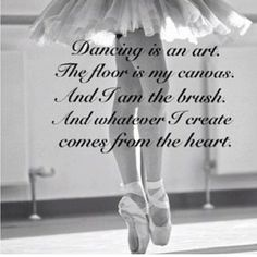 Anyone can dance, but it takes an artist to be a dancer!