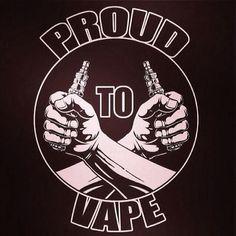Proud to vape.