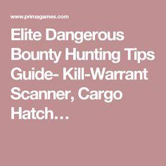 Elite Dangerous Bounty Hunting Tips Guide- Kill-Warrant Scanner, Cargo Hatch…