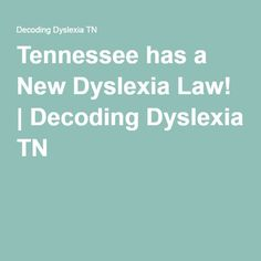 Tennessee has a New Dyslexia Law! | Decoding Dyslexia TN