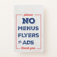 No Flyers Menus Ads Small Sign Badge Custom office supplies #business #logo #branding