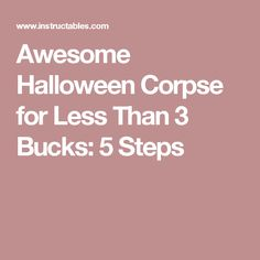 Awesome Halloween Corpse for Less Than 3 Bucks: 5 Steps