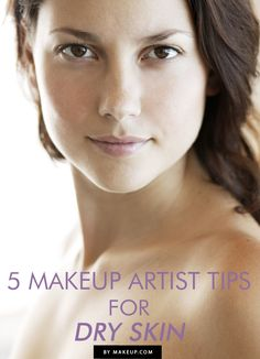 Makeup tips for dry skin.