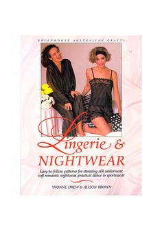 Lingerie and Nightwear by Yvonne Drew & Alison Brown Craft Books, Book Crafts, Silk Underwear, Pajama Pattern, Colorful Pictures, Nightwear, Sportswear, Lingerie, Dance