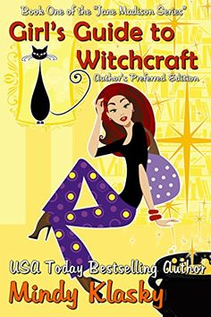 Girl's Guide to Witchcraft: A Humorous Paranormal Romance (Jane Madison Series Book 1) by Mindy Klasky http://www.amazon.com/dp/B0063LIJFI/ref=cm_sw_r_pi_dp_6EK1vb0PB8MEQ