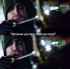 """Arrow """"Whoever you fear, fear more"""""""