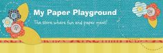 My Paper Playground. Great store, great customer service