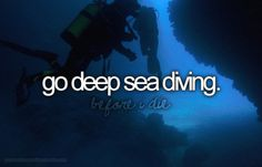 I want to do this before I die!