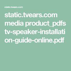 static.tvears.com media product_pdfs tv-speaker-installation-guide-online.pdf