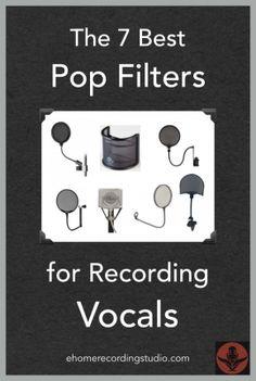 The 7 Best Microphone Pop Filters for Recording Vocals http://ehomerecordingstudio.com/vocal-recording-pop-filter/