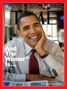 Time cover from May, 2008.  We'll be seeing this again in November, 2012! He's the President OF the United States of LOVE!!!
