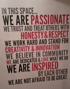 In this space... We are passionate. We trust and treat others with honest &…