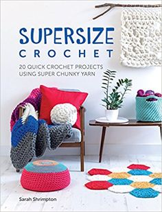 Go BIG with #Chunky #Yarn #Crochet! You will love this collection of #patterns for cool accessories to gorgeous oversized #home decor items including a Moroccan influenced pouffe.