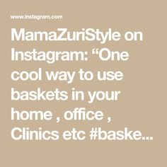 """MamaZuriStyle on Instagram: """"One cool way to use baskets in your home , office , Clinics etc #baskets #fairtrade #homedecor #homedesign #basketsplants #woven…"""""""