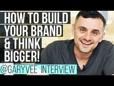 How to Build Your Brand, Think Bigger and Develop Self Awareness — Gary Vaynerchuk Interview 2016 - YouTube
