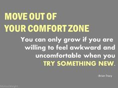 Move-out-of-your-comfort-zone-brian-tracy-quote.jpg (comfort zone,quote,awkward,uncomfortable)
