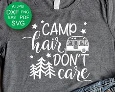 Camp Hair Dont Care svg Camping SVG Family Travel svg Camper SVG Summer svg Sarcastic shirt Funny Womens shirt Svg Files Sayings Cricut - Funny Womens Shirts - Ideas of Funny Womens Shirts - Camp Hair Dont Care Funny Shirts Women, Funny Tshirts, Camper Quotes, Camper Sayings, Gratitude Journal Prompts, Camping Hair, Look T Shirt, Sarcastic Shirts, Sarcastic Sayings