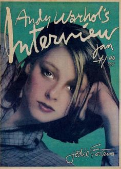 "Interview Magazine cover ""Jodie Foster"" by Richard Bernstein & Andy Warhol / January 1977 //// offset back grounds relaxed posing Jodie Foster, Andy Warhol, Pop Art, Magazine Cover Design, Magazine Art, Cultura Pop, Magazin Covers, Arte Pop, Magazine Covers"