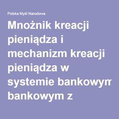 Mnożnik kreacji pieniądza i mechanizm kreacji pieniądza w systemie bankowym z rezerwą cząstkową | Polska Myśl Narodowa Education, Onderwijs, Learning