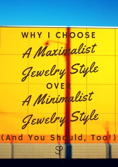 why I choose a maximalist jewelry style over a minimalist jewelry style