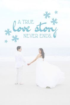 A true love story never ends. #wedding #love #quotes