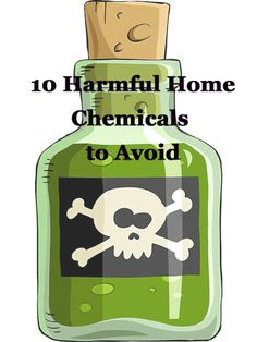 The most dangerous chemicals lurking in your home--and how to help your family avoid them.