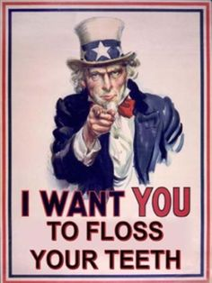 I want you to floss your teeth!