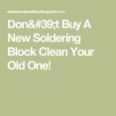 Don't Buy A New Soldering Block Clean Your Old One!