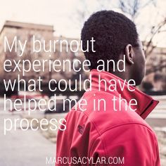My burnout experience and what could have helped me in the process