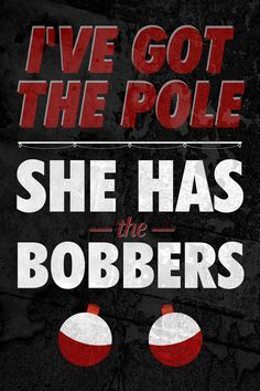 """""""I've Got The Pole She Has The Bobbers"""" Fishing Sign"""