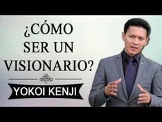 YOKOI KENJI - ¿Cómo Ser Un Visionario? - YouTube