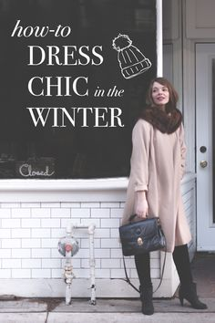 Simple tips on how to dress chic, stylish, warm and functional in real cold winter weather. Winter outfit inspiration