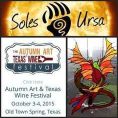 Soles Ursa Designs will be in Old Town Spring (outside Houston) for the Texas Autumn Art & Texas Wine Festival this weekend. Come on out for beautiful Art and Delicious wine. We'll be there Saturday and Sunday. ...by solesursa