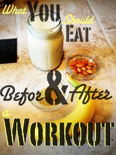 What To Eat Before & After Your Workout