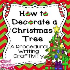Christmas; Christmas Activities, Christmas Writing - Christmas Fun! Great hands on Christmas craft for your students to work on before the Christmas holidays. How to Decorate a Christmas Tree: This is a procedural Christmas writing activity and craft.