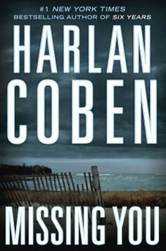 Missing You by Harlan Coben. The Edgar Award-, Shamus Award- and Anthony Award-winning author of such best-sellers as Six Years and the Myron Bolitar series presents a latest high-stakes thriller inspired by today's headlines.