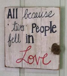 All because two people fell in Love by Reclaimed4aPurpose on Etsy, $35.00