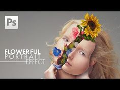 Photoshop Tutorial: Flowerful Portrait Effect - YouTube