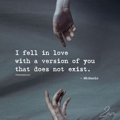 I fell in love with a version of you that no longer exists Motivacional Quotes, Hurt Quotes, Badass Quotes, Mood Quotes, Life Quotes, Love Quotes For Him, Quotes To Live By, Meaningful Quotes, Inspirational Quotes