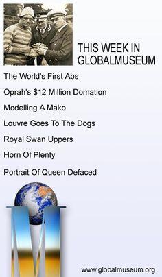 This Week in Global Museum. http://www.globalmuseum.org #museum #news #jobs