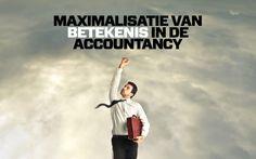 maximalisatie-van-betekenis-in-de-accountancy by Robert van Geenhuizen via Slideshare