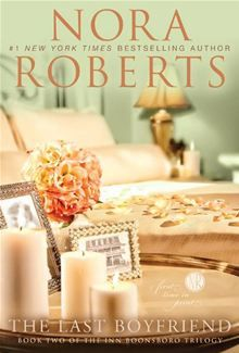 The Last Boyfriend  By Nora Roberts..loved this series