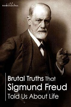 Brutal Truths That Sigmund Freud Told Us About Life - themindsjournal. Sigmund Freud, Freud Psychology, Psychology Quotes, Freud Quotes, Psychology Questions, Love Facts, Reality Of Life, Truth Of Life, Human Mind