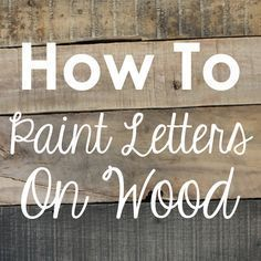 Ever wondered how to paint letters on wood without a stencil and still get perfect results? We've rounded up tips from crafters to help you out!
