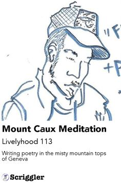 Mount Caux Meditation by Livelyhood 113 https://scriggler.com/detailPost/story/53369 Writing poetry in the misty mountain tops of Geneva