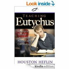 Amazon.com: Teaching Eutychus: Engaging Today's Learners With Passion and Creativity eBook: Houston Heflin: Kindle Store