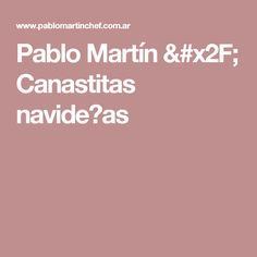 Pablo Martín / Canastitas navide�as
