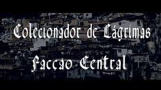 Facção Central - Colecionador de Lágrimas VideoClipe Oficial
