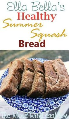 ... Bellas Healthy Summer Squash Bread Recipe from The More With Less Mom