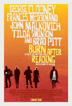 Burn after Reading (2008) D/Prod/Sc: Joel and Ethan Coen. Francis McDormond, George Clooney, Brad Pitt, John Malkovich, Tilda Swinton, Richard Jenkins, JK Simmons. 25/04/11